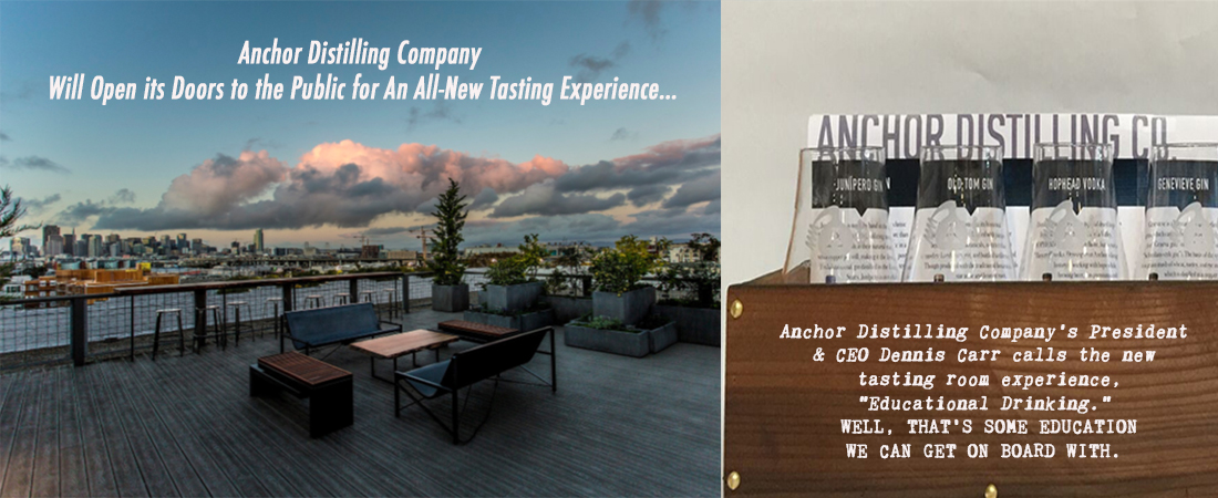 Anchor Distilling Company Will Open its Doors to the Public for An All-New Tasting Experience.
