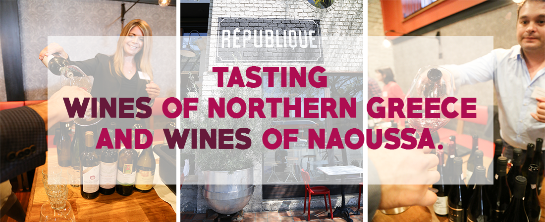 Tasting Wines of Northern Greece and Wines of Naoussa.